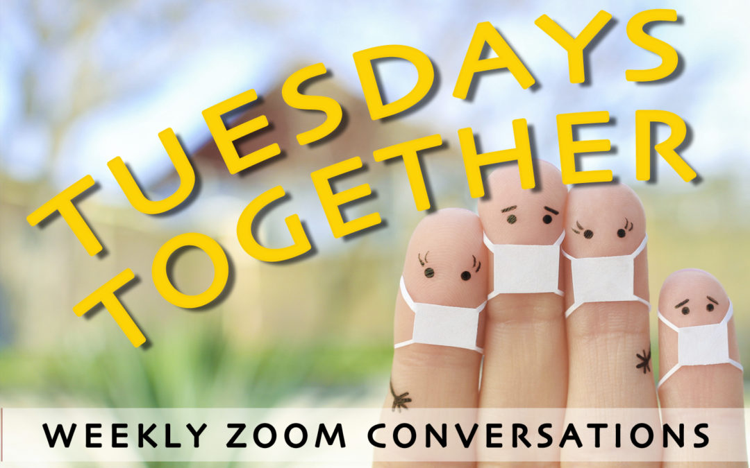 TUESDAY TOGETHER | 7-27-2021