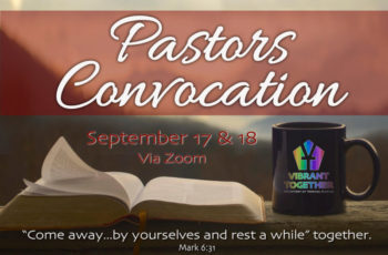Pastors Convocation – September 17 and 18, 2020