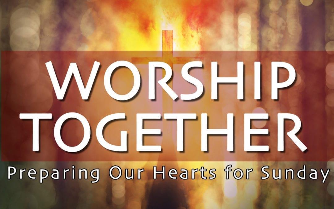 WORSHIP TOGETHER | Sunday 8-1-2021