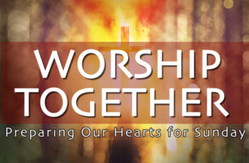 WORSHIP TOGETHER | Sunday 4-11-2021
