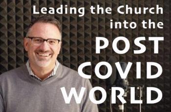 Tod Bolsinger: Post COVID Ministry Webinar