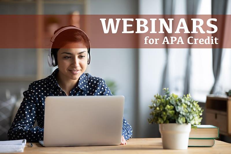 Webinars for APA Credit