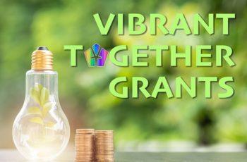 Vibrant Together Grants